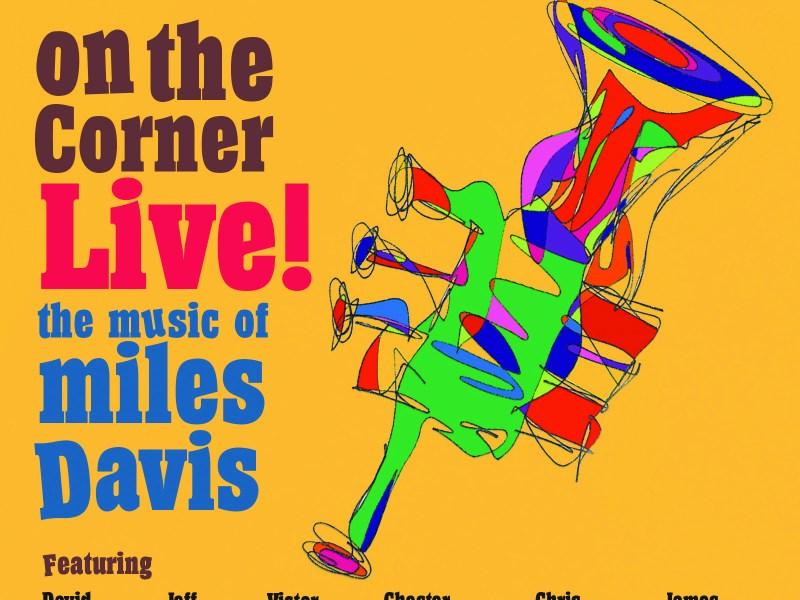 "JAZZIZ BACKSTAGE PASS: Jeff Coffin & David Liebman's ""On The Corner Live: The Music of Miles Davis"""