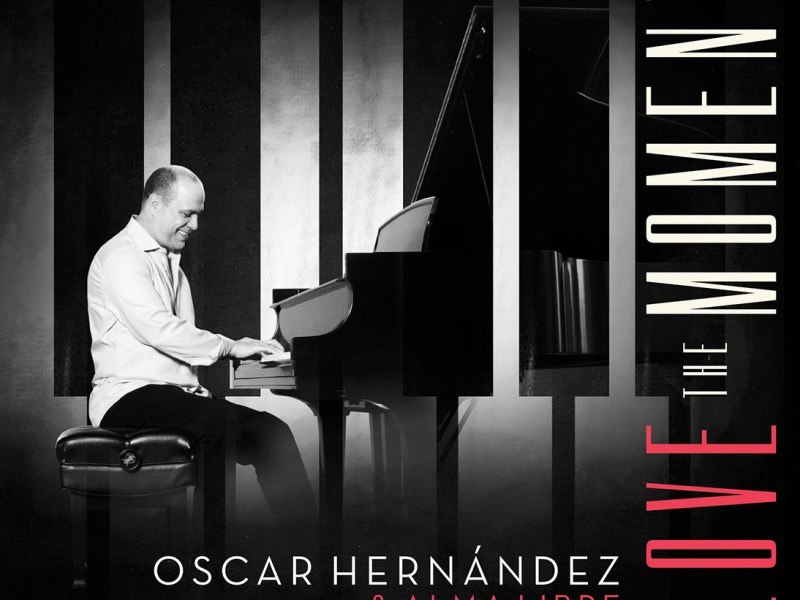 REVIEW: Solar Latin Club Reviews Oscar Hernandez's 'Love The Moment'