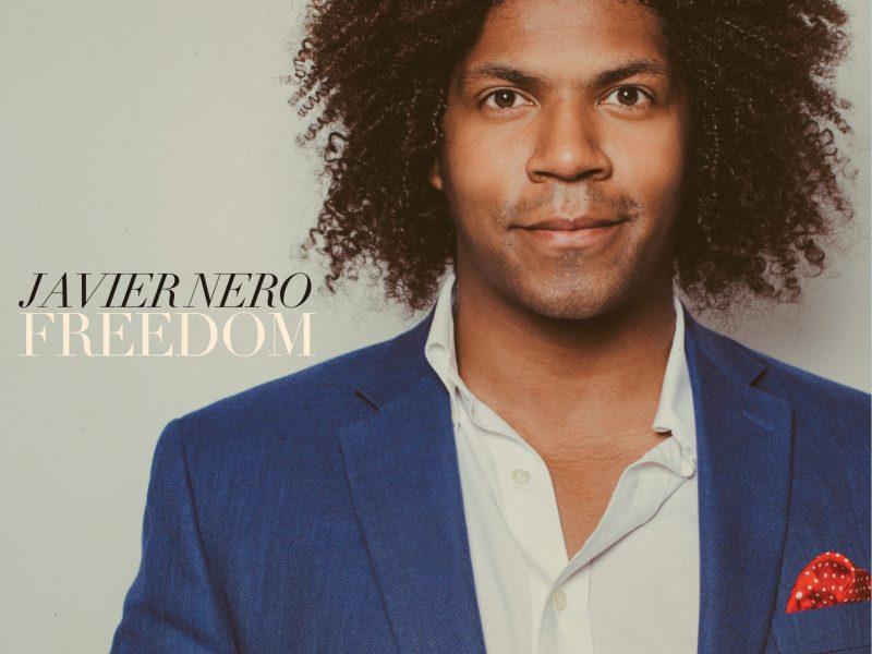 "REVIEW: Javier Nero Presents Stirring Debut Via ""Freedom"" – Glide Magazine"