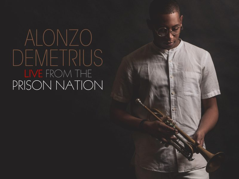 REVIEW: Alonzo Demetrius Live From The Prison Nation – Making A Scene