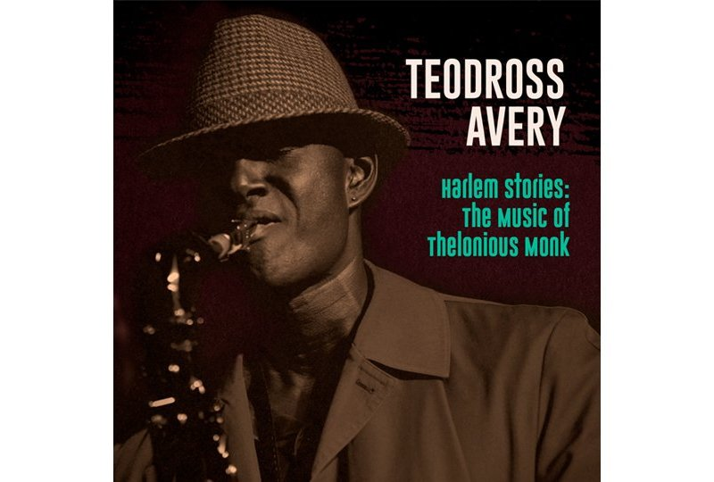 REVIEW: Harlem Stories: The Music of Thelonious Monk by Teodross Avery – Shepherd Express