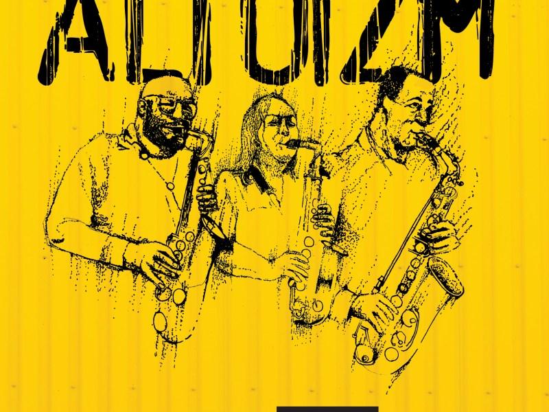 NEW RELEASE: Saxophone Supergoup 'Altoizm', f/ Greg Ward, Rajiv Halim, Sharel Cassity to Release Self-Titled Debut on July 16, 2021 via AFAR Music