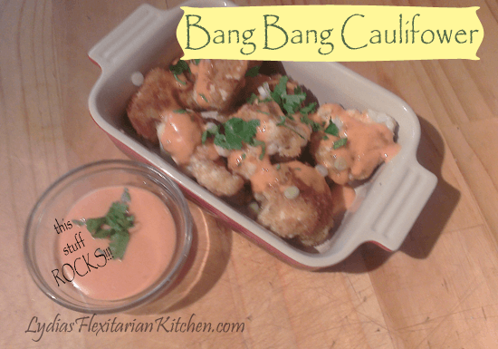 Saw it on Pinterest: Bang Bang Cauliflower