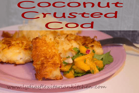 Coconut Crusted Cod: Grownup Fish Sticks