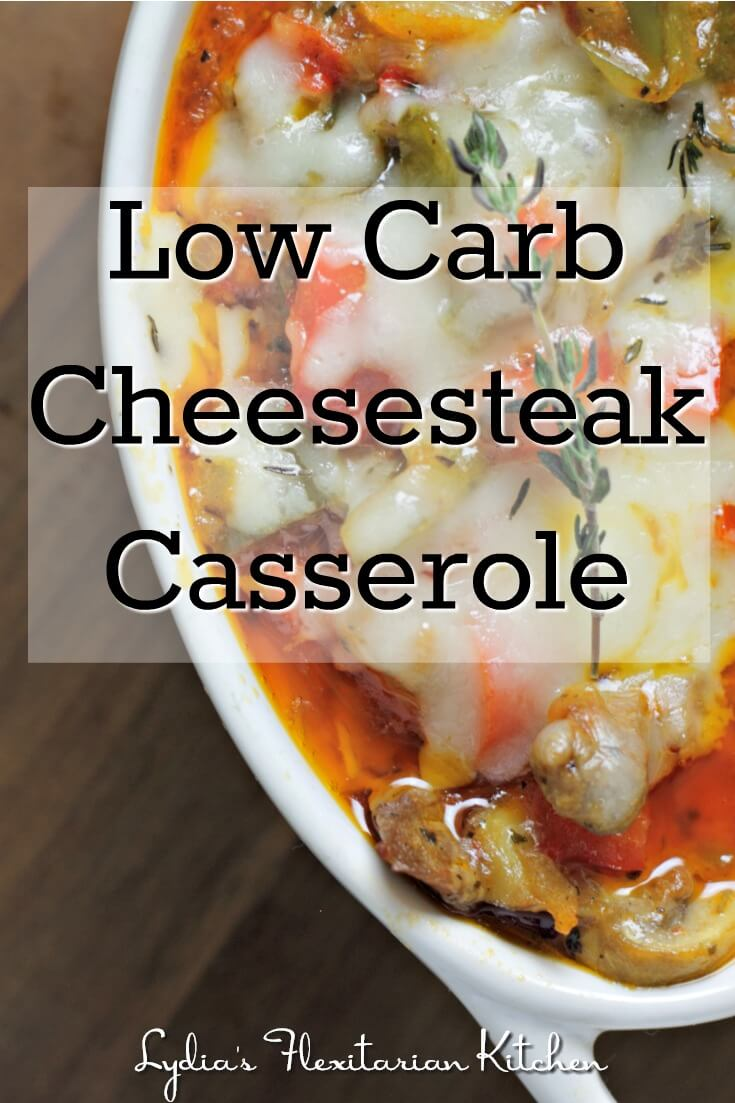 Low Carb Cheesesteak Casserole ~ Lydia's Flexitarian Kitchen