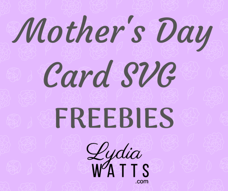 Free This is an item for downloading. Mother S Day Card Svg Freebies Lydia Watts SVG, PNG, EPS, DXF File
