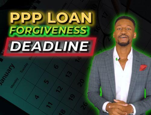 PPP loan forgiveness deadline