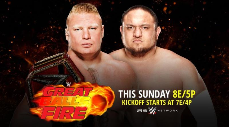 Great Balls of Fire 2017 preview - Brock Lesnar vs Samoa Joe
