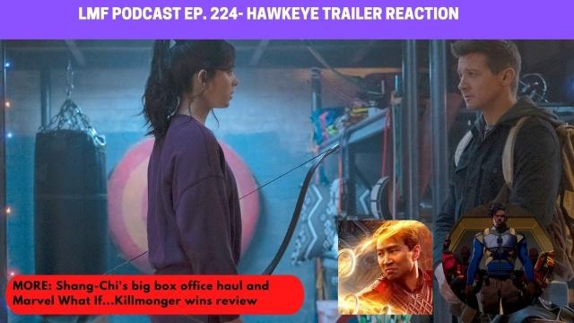 LMF Ep. 224 - hawkeye trailer, killmonger what if