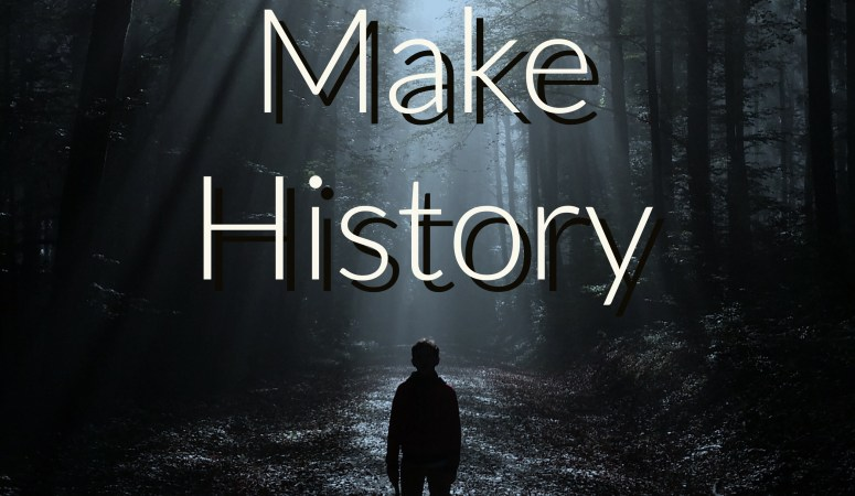 4 Ways to Make History