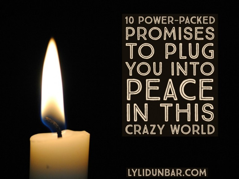 10 Power-Packed Promises to Plug You into God's Peace | lylidunbar.com