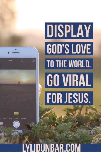 Go Viral for Jesus and Get the Word Out | lylidunbar.com