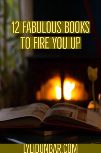 12 Fabulous Books to Fire You Up | lylidunbar.com