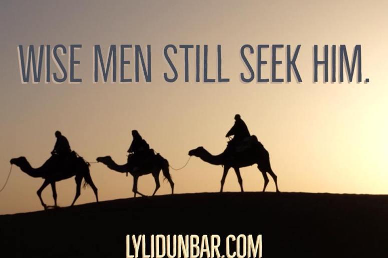 4 Ways Wise Men Still Seek Him | lylidunbar.com
