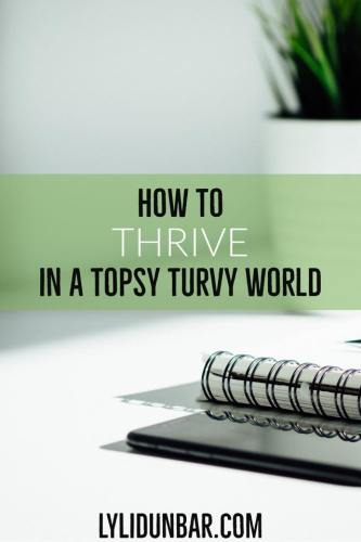 How to Thrive in a Topsy-Turvy World | Faith in God | Strong in God | Bible Quotes