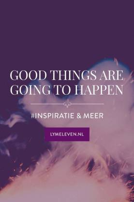 Quote Good things are going to happen