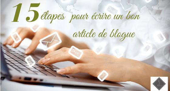 15 étapes pour écrire un bon article de blogue
