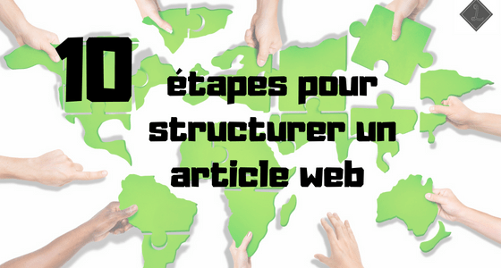 10 étapes pour structurer un article optimisé SEO