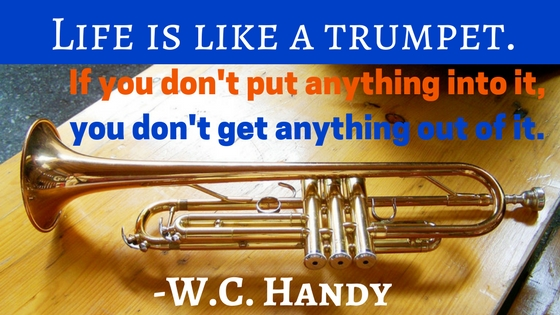 Motivational Quote from a trumpet player, WC Handy
