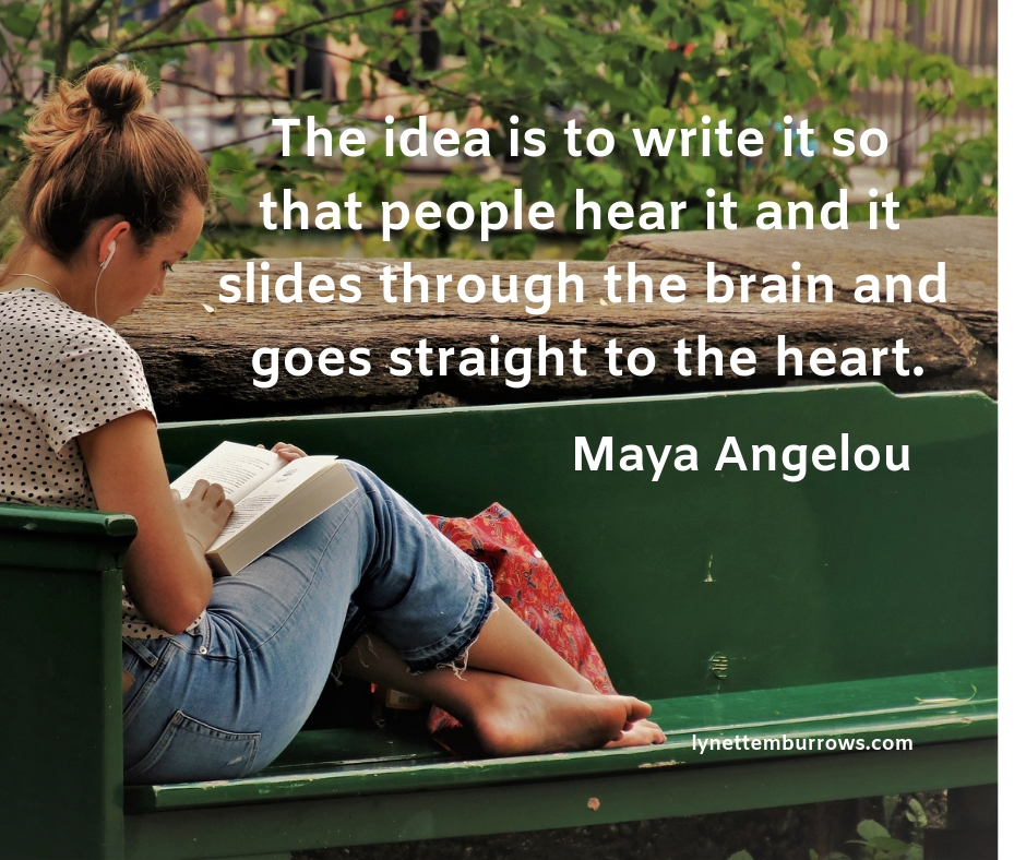 """Image of girl reading with quote from Maya Angelou """"The idea is to write it so that people hear it and it slides through the brain and goes straight to the heart."""