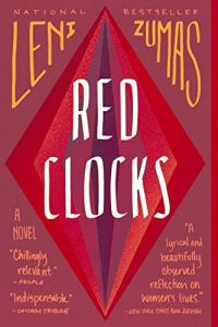 Image of the cover of Red Clocks by Leni Zumas one of the prizes in my one year anniversary and giveaway celebration.