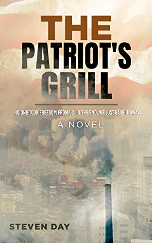 Cover of The Patriot's Grill a novel shows a tall smokestack spewing so much smoke it creates a haze of tall city buildings and even a distant mountain range. It's a title in the first lines friday with freedom fighters post for July.