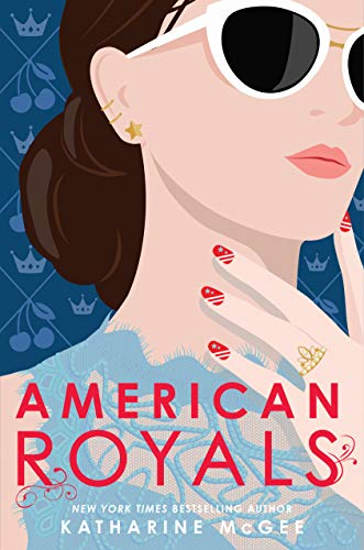 The cover of American Royals Shows an illustration of a three-quarter profile of a young woman wearing sunglasses.