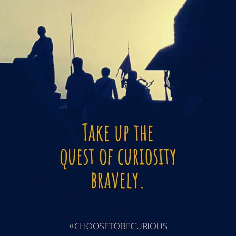 Take up the quest of curiosity bravely.-2