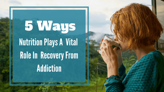 Nutrition Recovery Addiction