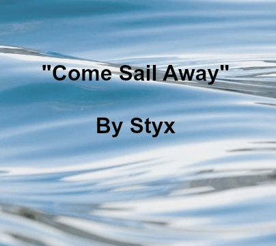 Song - Come Sail Away by Styx