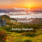Quote - I'm Possible by Audrey Hepburn