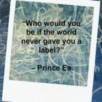 Quote - Labels by Prince Ea
