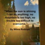 Quote - Sun Shining by Wilma Randolph