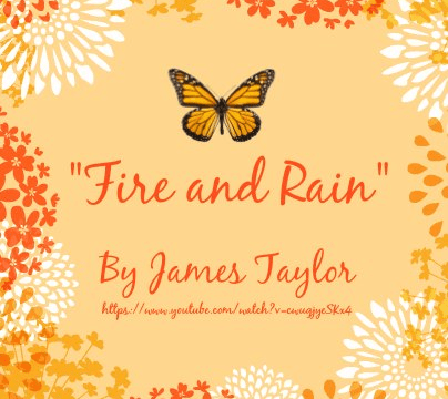 Song - Fire and Rain by James Taylor