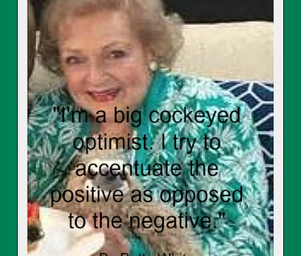Quote - Positive - Betty White