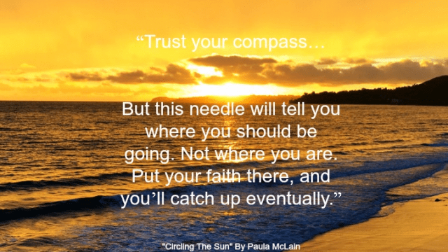 Quote - Trust Your Compass by Paula Mclain