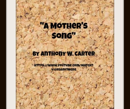 A Mother's Song by Anthony W. Carter