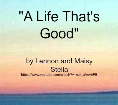 Song - A Life That's Good by Lennon and Maisy Stella