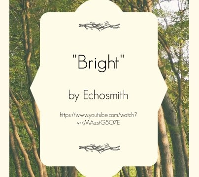 Song - Bright by Echosmith