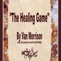 Songs - The Healing Game by Van Morrison
