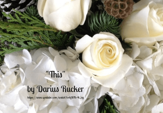 Song - This by Darius Rucker
