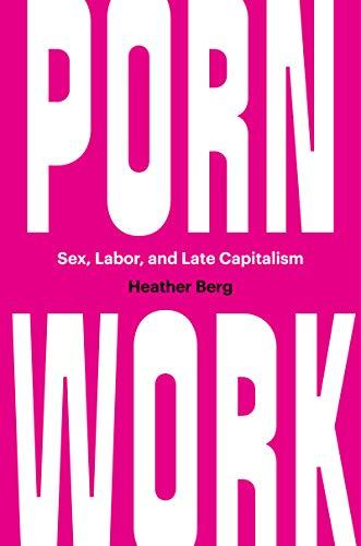 labor and late capitalism heather berg