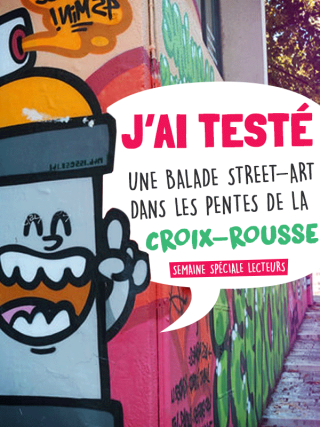 Balade Street Art Croix Rousse