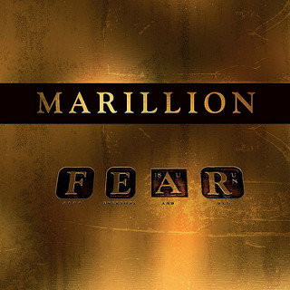 Rock progressif… le retour : Marillion - F.E.A.R. (Fuck Everyone And Run)