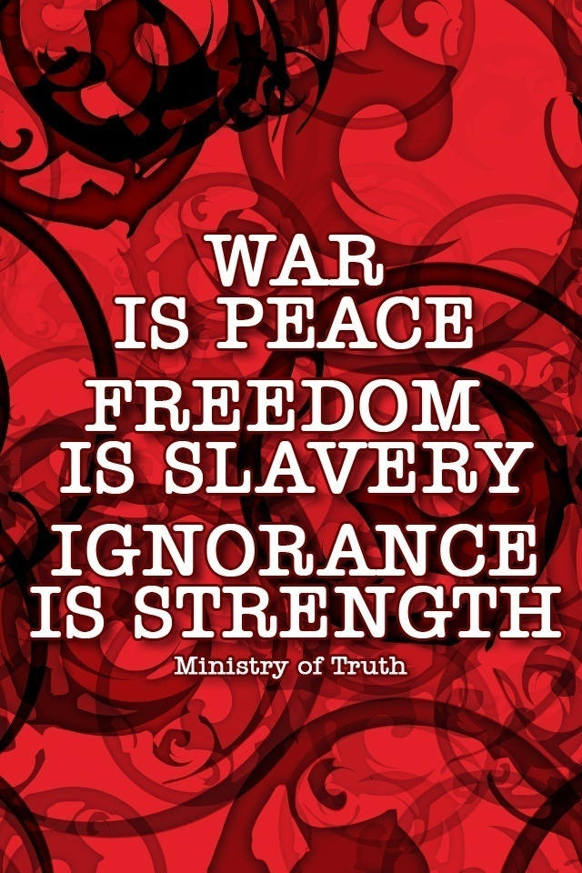 i-war-is-peace-freedom-is-slavery-ignorance-is-strength