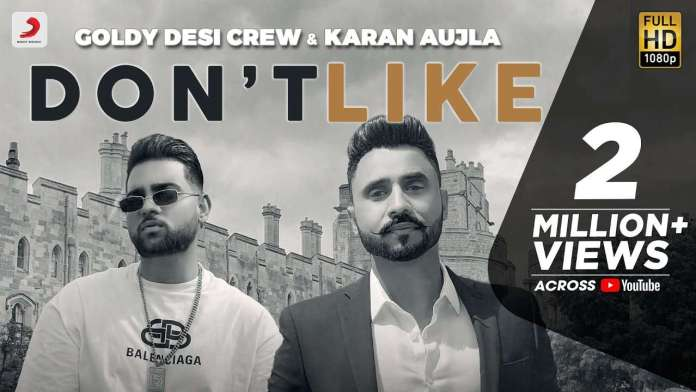 Don't Like Lyrics - WhatsApp Status - Goldy Desi Crew & Karan