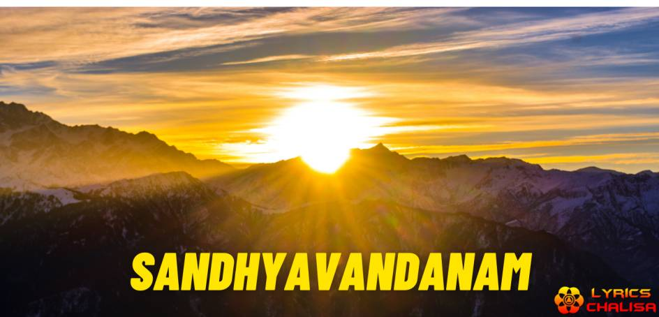 Sandhyavandanam lyrics in English with meaning, benefits, pdf and mp3 song
