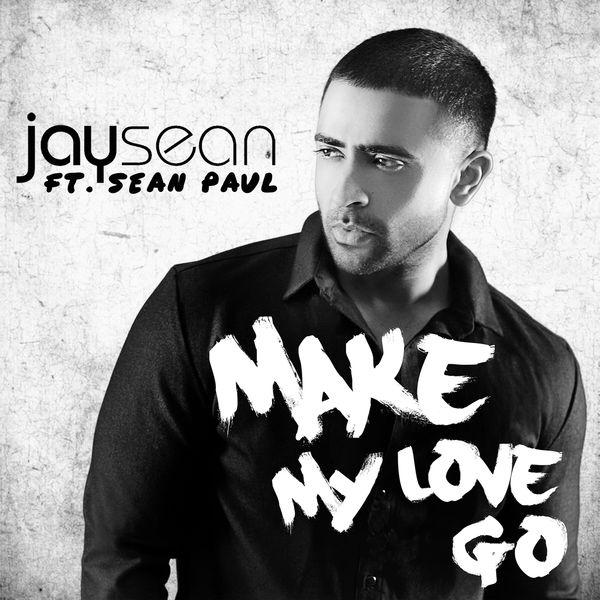 Jay Sean – Make My Love Go ft. Sean Paul