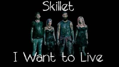 Skillet - I Want To Live Lyrics