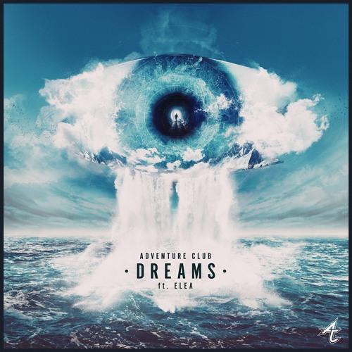 Adventure Club – Dreams Lyrics